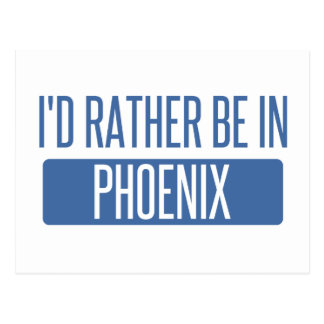 I'd rather be in Phoenix Postcard
