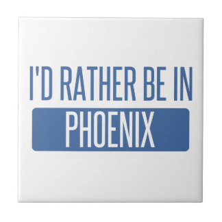 I'd rather be in Phoenix Tile