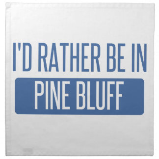 I'd rather be in Pine Bluff Napkin