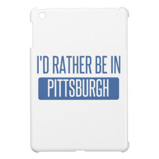 I'd rather be in Pittsburgh Case For The iPad Mini