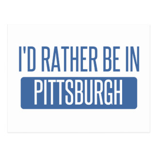 I'd rather be in Pittsburgh Postcard