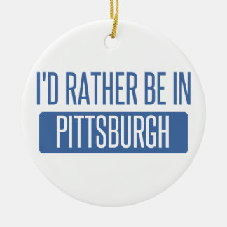 I'd rather be in Pittsburgh Round Ceramic Decoration