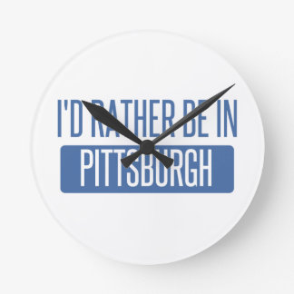 I'd rather be in Pittsburgh Round Clock