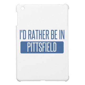 I'd rather be in Pittsfield iPad Mini Cover