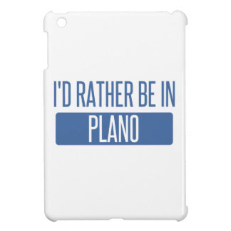 I'd rather be in Plano iPad Mini Cases