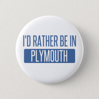 I'd rather be in Plymouth 6 Cm Round Badge