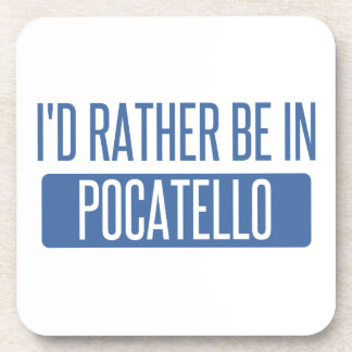 I'd rather be in Pocatello Coaster