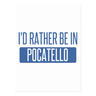 I'd rather be in Pocatello Postcard