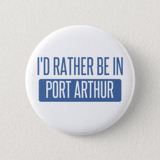 I'd rather be in Port Arthur 6 Cm Round Badge