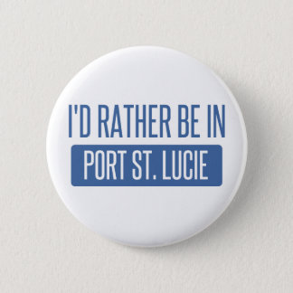I'd rather be in Port St. Lucie 6 Cm Round Badge