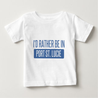 I'd rather be in Port St. Lucie Baby T-Shirt