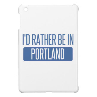 I'd rather be in Portland OR Cover For The iPad Mini