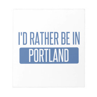 I'd rather be in Portland OR Notepad