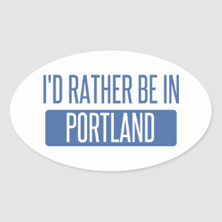I'd rather be in Portland OR Oval Sticker