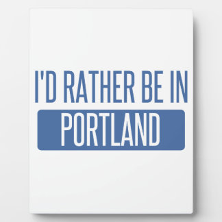 I'd rather be in Portland OR Plaque