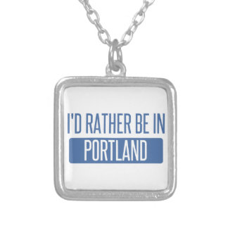 I'd rather be in Portland OR Silver Plated Necklace