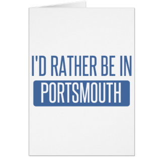 I'd rather be in Portsmouth Card