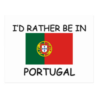 I'd rather be in Portugal Post Card