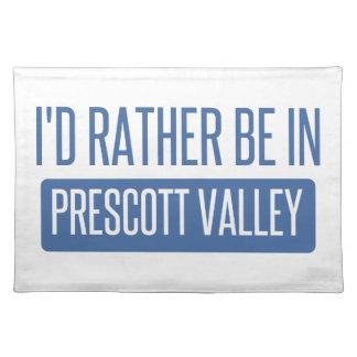 I'd rather be in Prescott Placemat