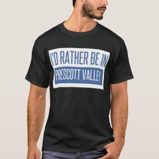 I'd rather be in Prescott T-Shirt