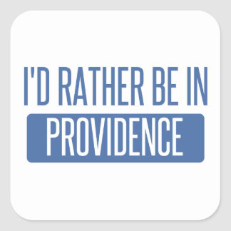 I'd rather be in Providence Square Sticker