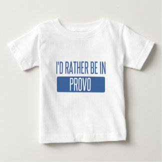 I'd rather be in Provo Baby T-Shirt