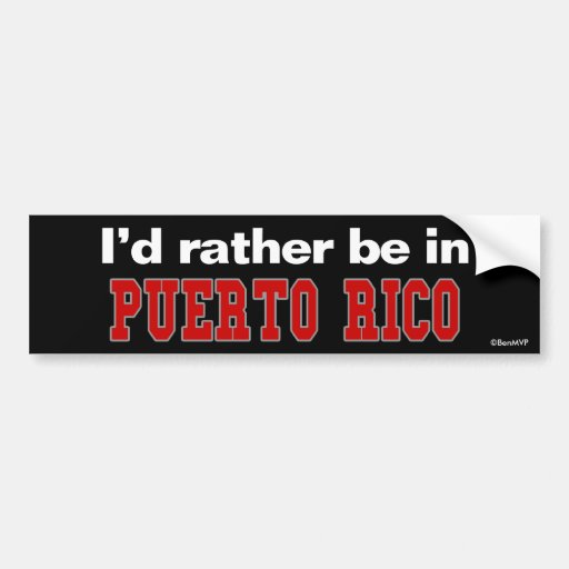 I'd Rather Be In Puerto Rico Bumper Stickers