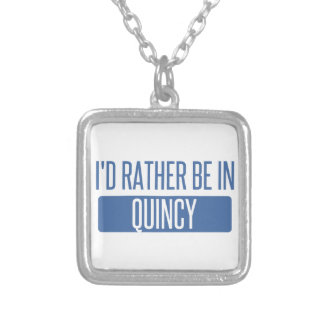I'd rather be in Quincy IL Silver Plated Necklace