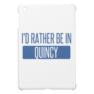 I'd rather be in Quincy MA Cover For The iPad Mini