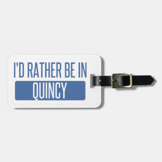I'd rather be in Quincy MA Luggage Tag
