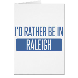 I'd rather be in Raleigh Card