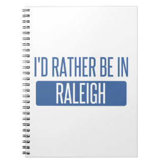 I'd rather be in Raleigh Notebook