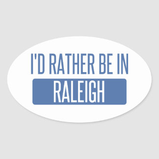 I'd rather be in Raleigh Oval Sticker