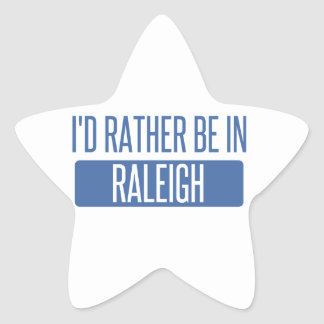 I'd rather be in Raleigh Star Sticker