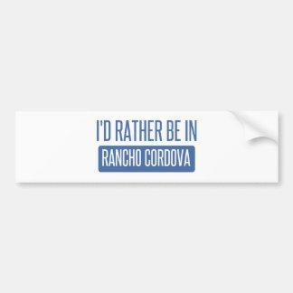 I'd rather be in Rancho Cordova Bumper Sticker