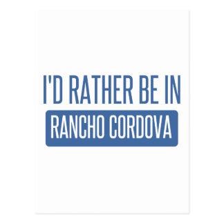 I'd rather be in Rancho Cordova Postcard