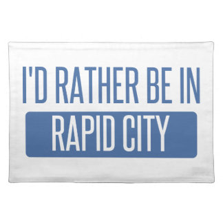 I'd rather be in Rapid City Placemat