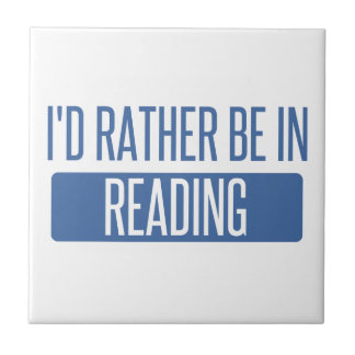 I'd rather be in Reading Ceramic Tile