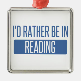 I'd rather be in Reading Metal Ornament