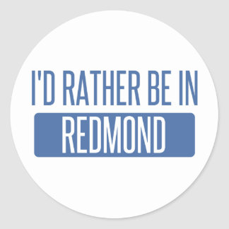 I'd rather be in Redmond Classic Round Sticker