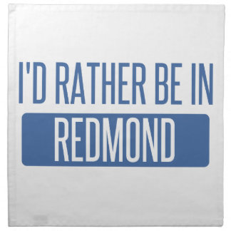 I'd rather be in Redmond Napkin