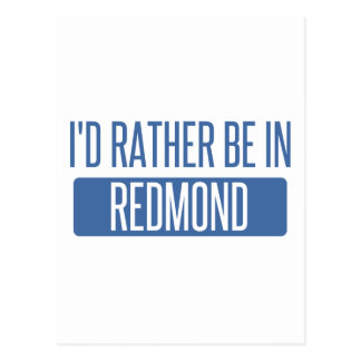 I'd rather be in Redmond Postcard