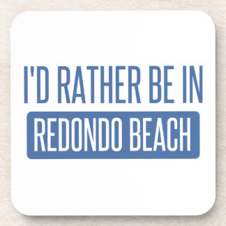 I'd rather be in Redondo Beach Coaster