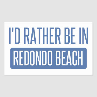 I'd rather be in Redondo Beach Rectangular Sticker