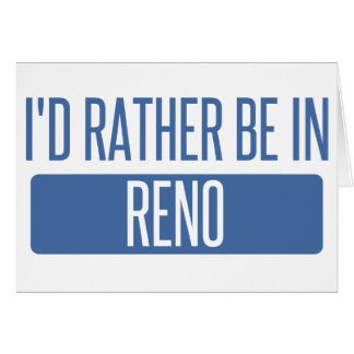 I'd rather be in Reno Card