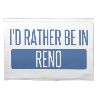I'd rather be in Reno Placemat