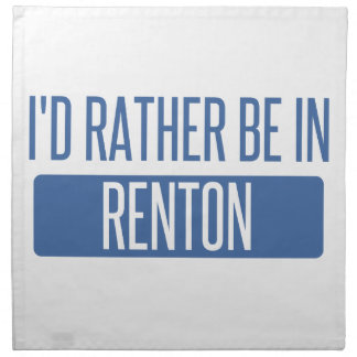 I'd rather be in Renton Napkin