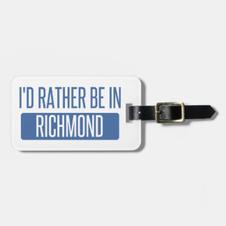 I'd rather be in Richmond IN Luggage Tag