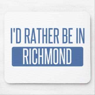 I'd rather be in Richmond IN Mouse Pad