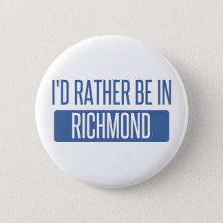 I'd rather be in Richmond VA 6 Cm Round Badge